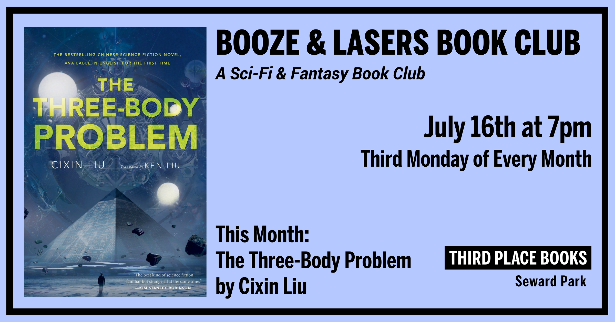 Booze & Lasers Book Club reading The Three-Body Problem by Cixin Liu on Monday, July 16th at 7pm