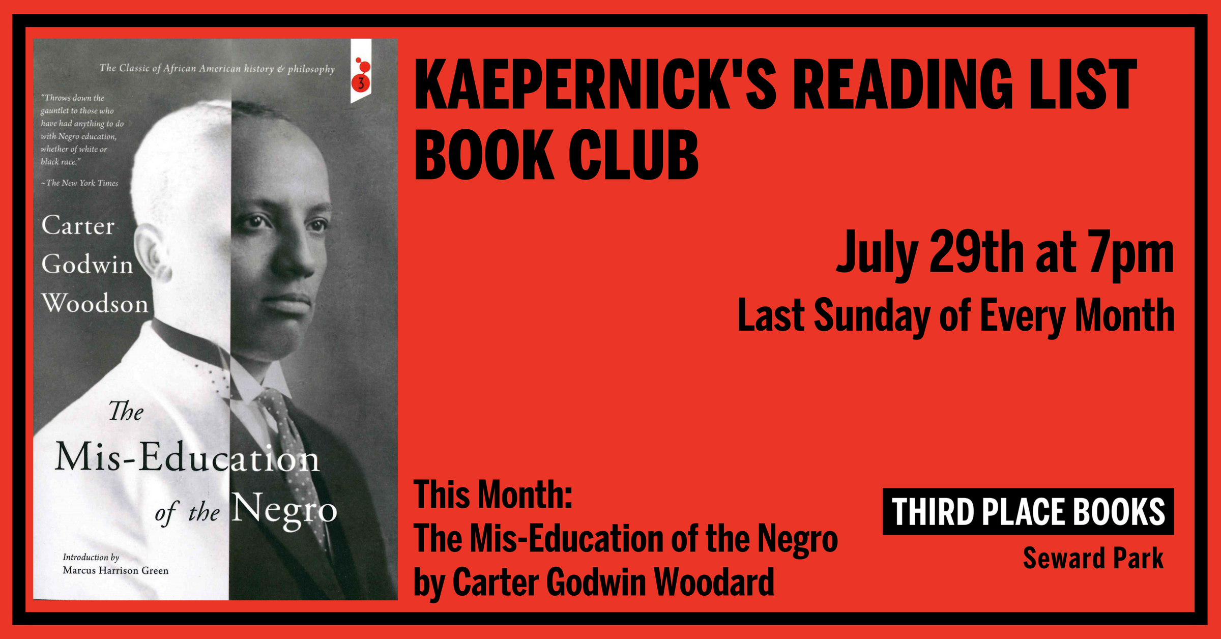 Kaepernick's Reading List Book Club reading The Mis-Education of the Negro on Sunday, July 29th at 7pm