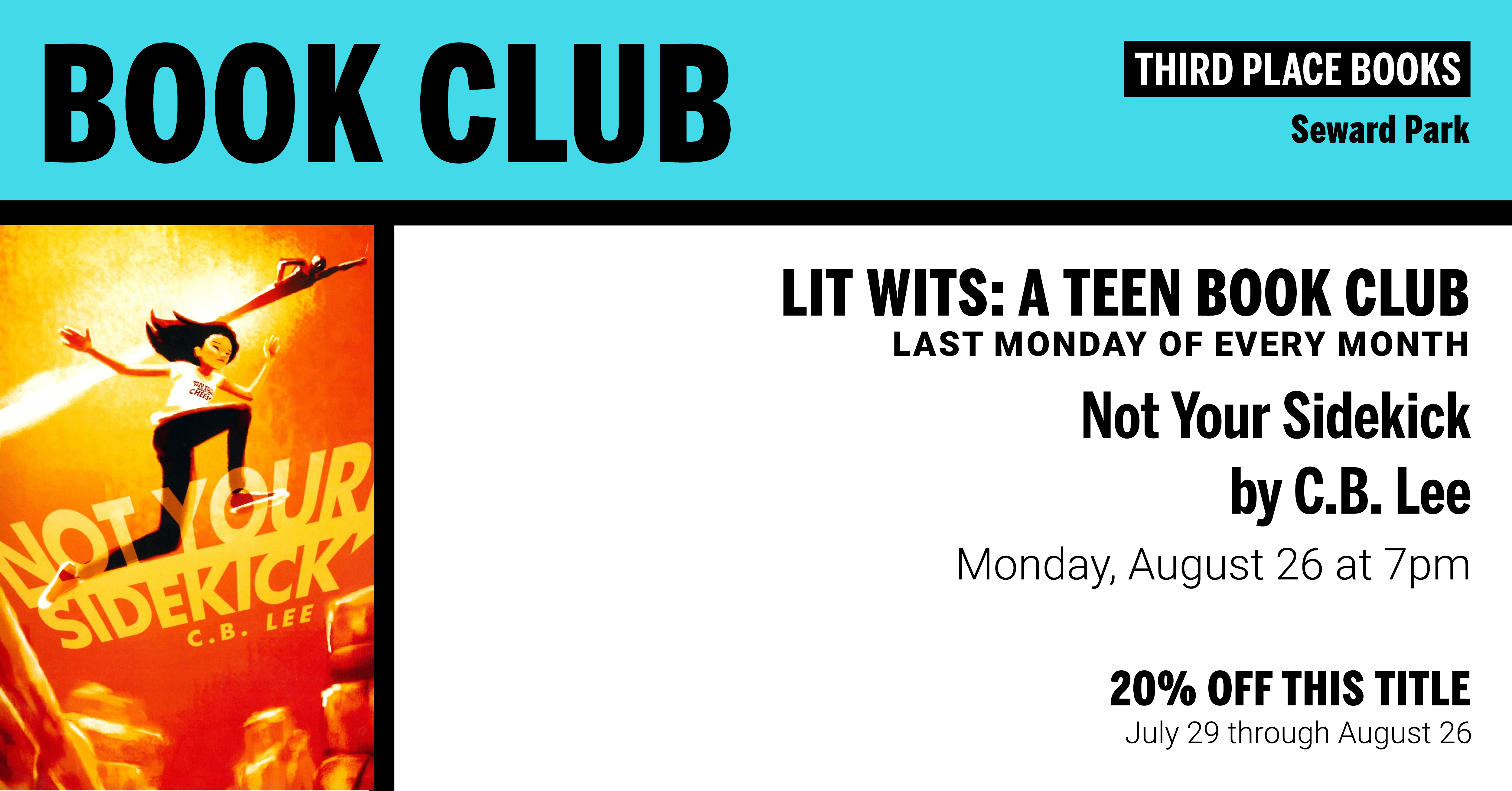 Lit Wits: A Teen Book Club discussing Not Your Sidekick by C.B. Lee on Monday, August 26 at 7pm