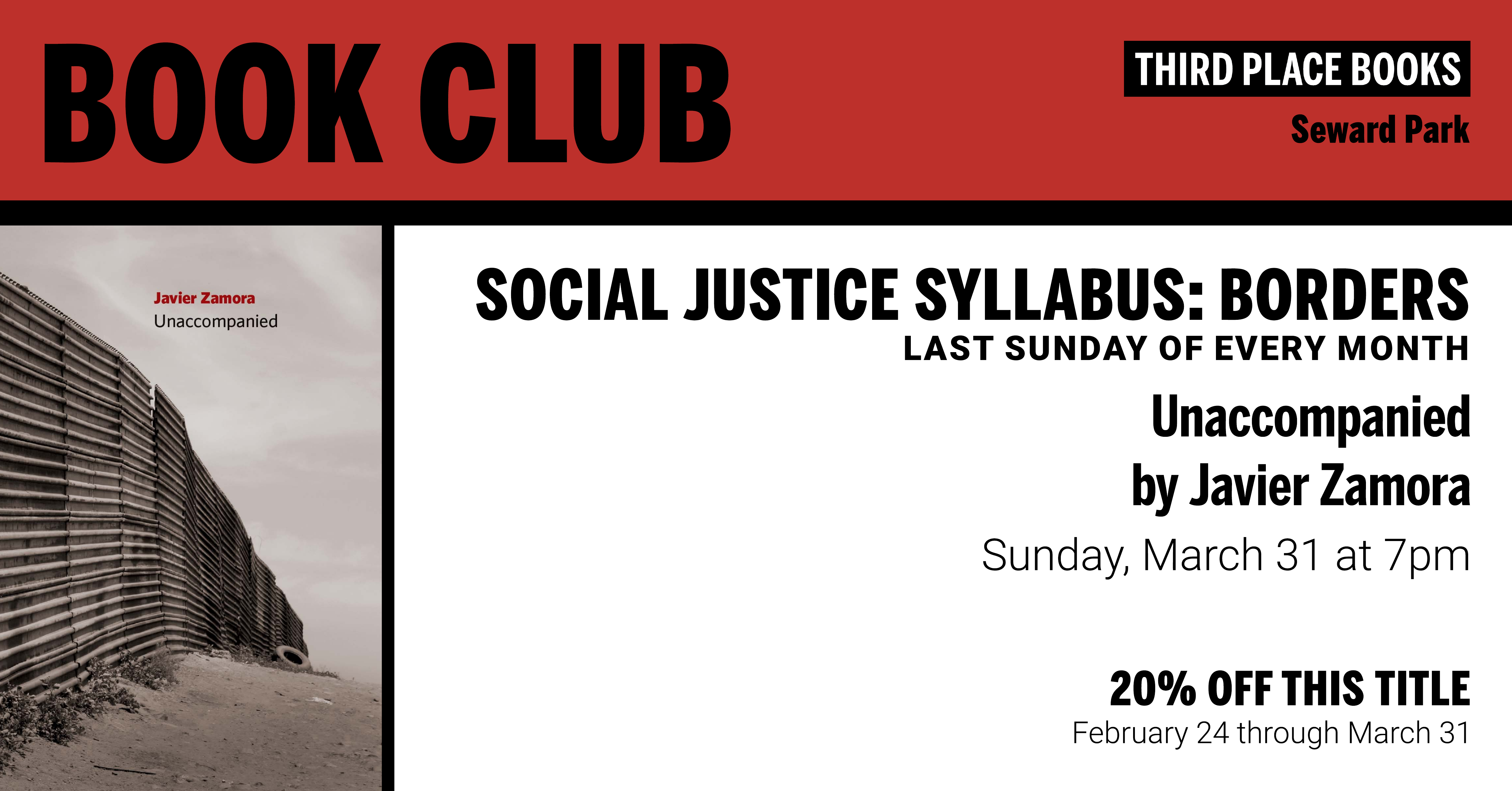 Social Justice Syllabus: Borders discussing Unaccompanied by Javier Zamora on Sunday, March 31 at 7pm