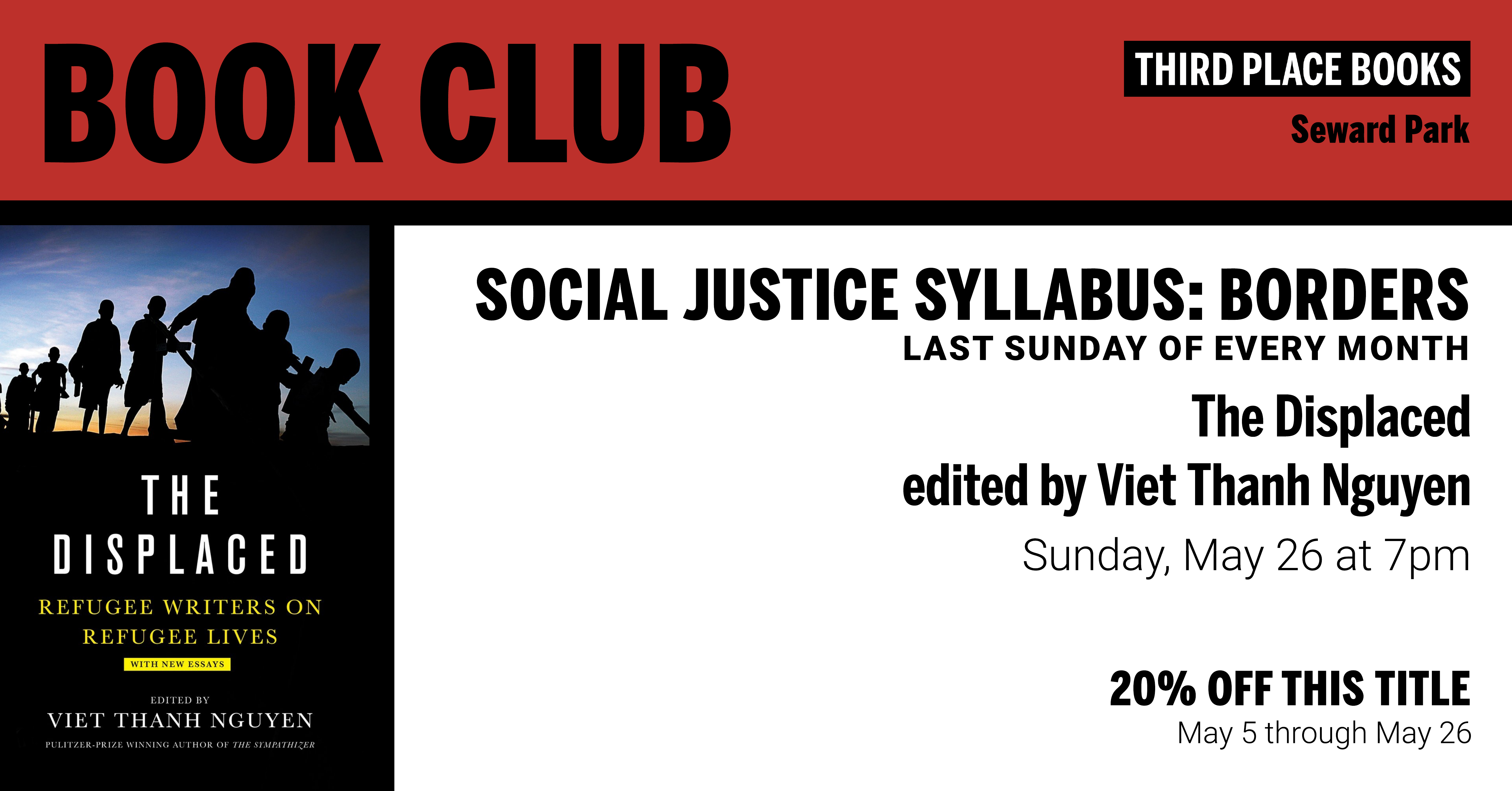 Social Justice Syllabus: Borders discussing The Displaced edited by Viet Thanh Nguyen on Sunday, May 26 at 7pm