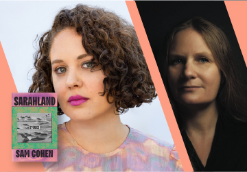 Live on Zoom! Sam Cohen, in conversation with Lidia Yuknavitch - Sarahland - Thursday, March 11 at 7pm PST