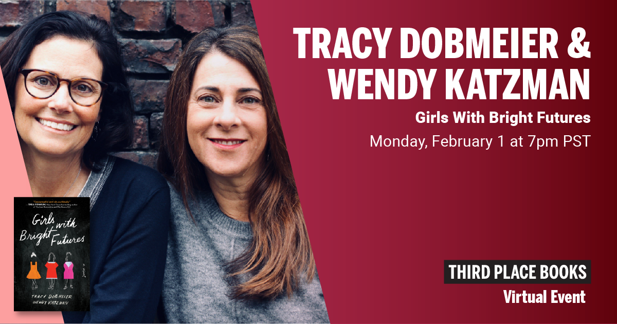 Live on Zoom! Tracy Dobmeier & Wendy Katzman, in conversation with Kelly Herrington - Girls With Bright Futures - Monday, February 1 at 7pm PST