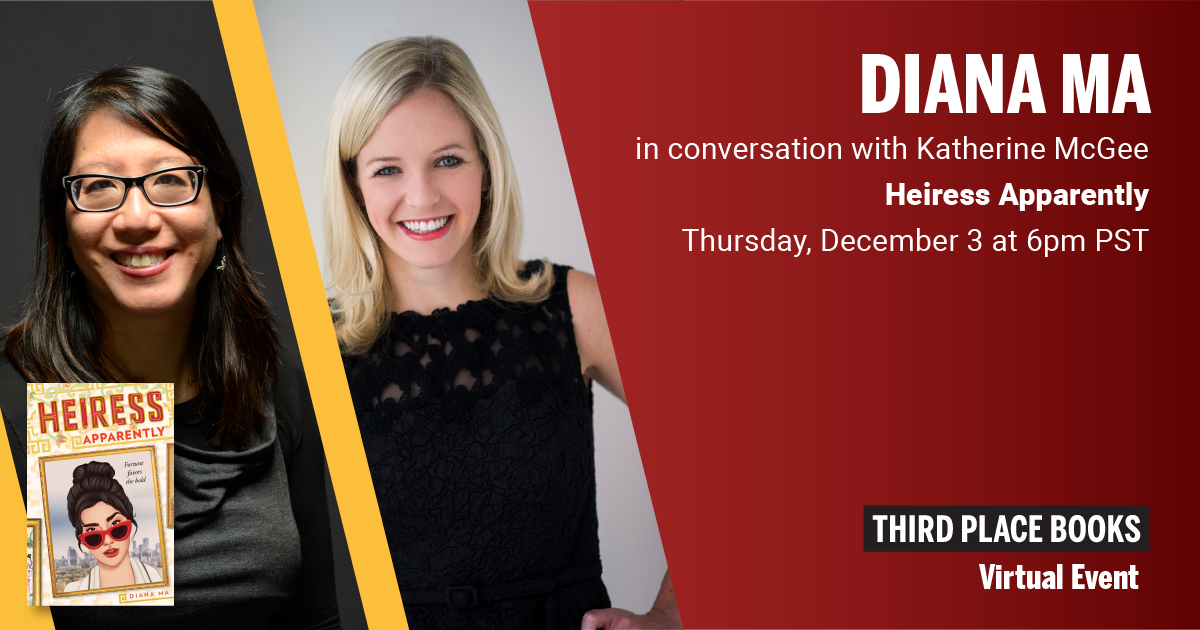 Live on Zoom! Diana Ma, in conversation with Katharine McGee - Heiress Apparently Thursday, December 3 at 6:00pm