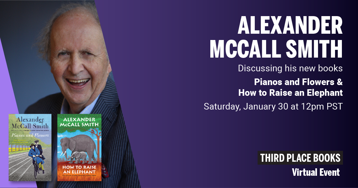 Alexander McCall Smith - Pianos and Flowers & How to Raise an Elephant - Saturday, January 30 at 12pm PST