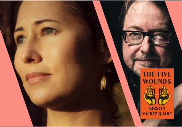 Live on Zoom! Kirstin Valdez Quade, in conversation with Luis Alberto Urrea - The Five Wounds - Friday, April 9 at 7pm PST