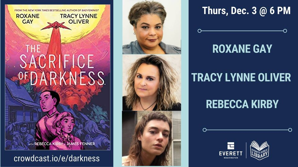 EPLS Livestream: Roxane Gay, Tracy Lynne Oliver and Rebecca Kirby - The Sacrifice of Darkness Thursday, December 3 at 6:00pm