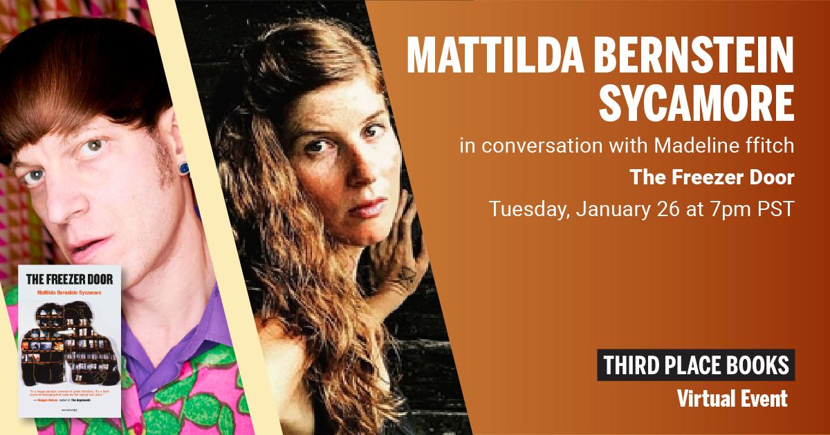 Live on Zoom: Mattilda Bernstein Sycamore, in conversation with Madeline ffitch - The Freezer Door
