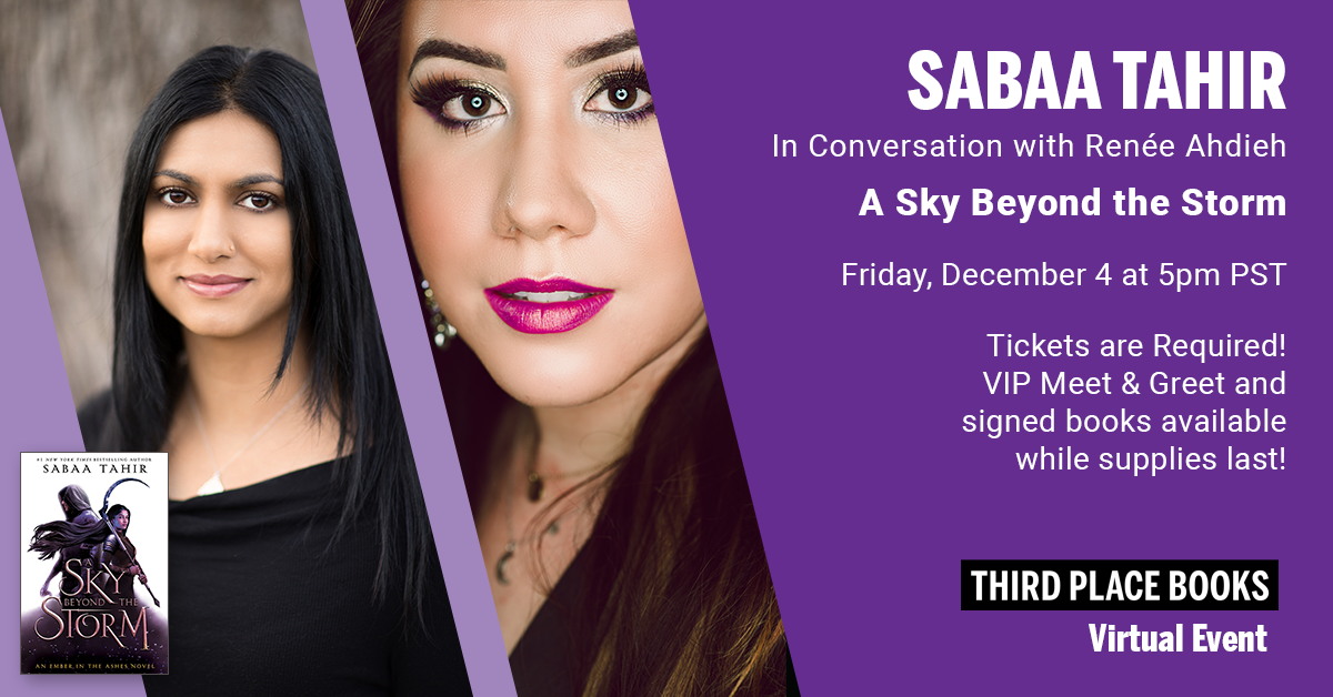 Live on Zoom! Sabaa Tahir, in conversation with Renée Ahdieh  - A Sky Beyond The Storm (Tickets Required!) Friday, December 4 at 5:00pm