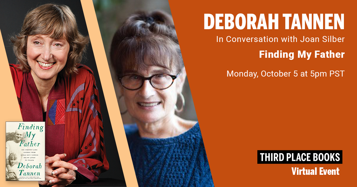 Live on Zoom! Deborah Tannen, in conversation with Joan Silber - Finding My Father Monday, October 5 at 5:00pm