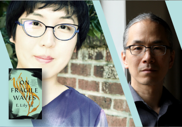 Live on Zoom! E. Lily Yu, in conversation with Ted Chiang - On Fragile Waves: Friday, February 12 at 7pm PST