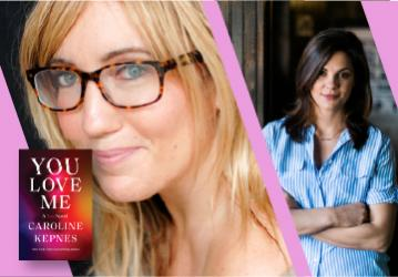 Live on Zoom! Caroline Kepnes, in conversation with Andrea Dunlop - You Love Me - Thursday, April 15 at 7pm PST