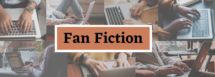Fanfic & Why You Should Be Reading It